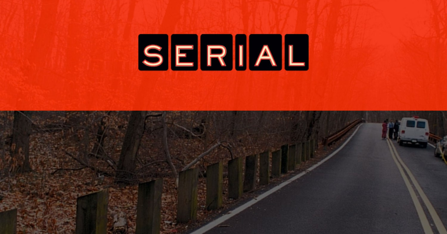 Here's why I became so addicted to SERIAL: (Pt. 2)