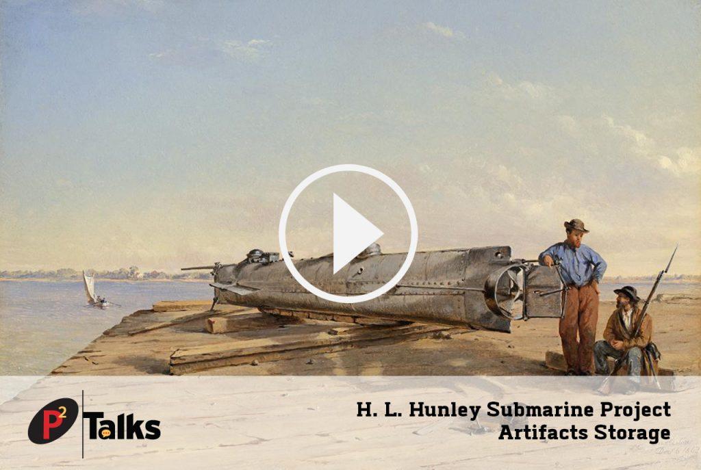 H.L. Hunley project storage p2 talks